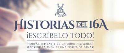 Rótulo del proyecto municipal Historias del 16A, libro con las vivencias personales de la gente de Manta que vivió el terremoto de 2016. Manabí, Ecuador.