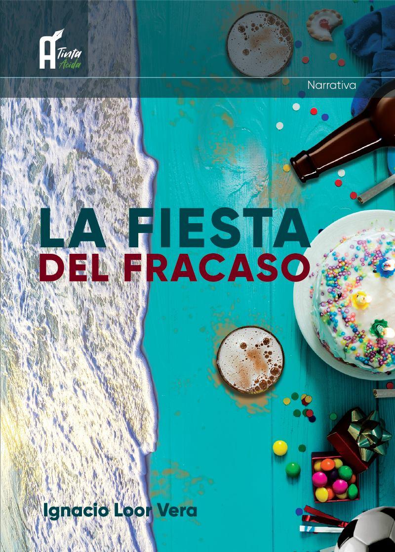 """Portada del libro """"La fiesta del fracaso"""", del autor Ignacio Loor Vera. Manabí, Ecuador."""