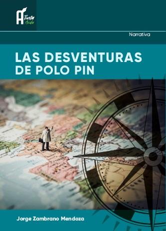 Carátula del libro Las desventuras de Polo Pin, del autor mantense Jorge Zambrano Mendoza. Manabí, Ecuador.